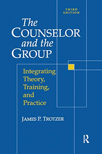 Counselor and The Group By James P. Trotzer