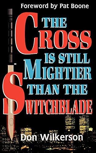 Cross is Still Mightier By D. Wilkerson