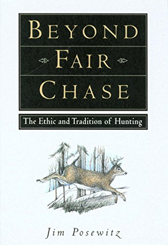 Beyond Fair Chase By Jim Posewitz