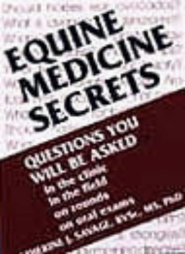 Equine Medicine Secrets by Catherine J. Savage
