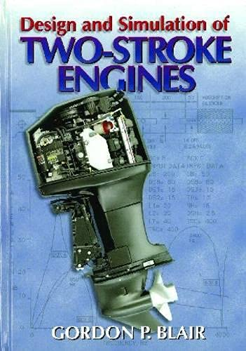Design and Simulation of Two-Stroke Engines (Premiere Series Books) By Gordon P. Blair