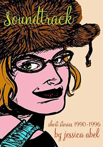 Soundtrack: Short Stories '90-'96 By Jessica Abel