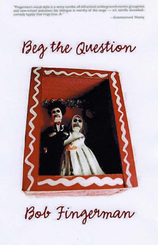 Beg The Question By Bob Fingerman