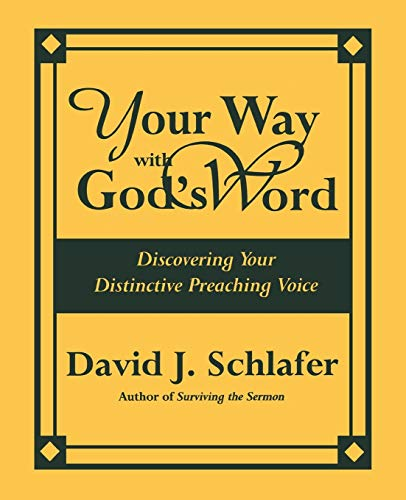 Your Way with God's Word By David J. Schlafer