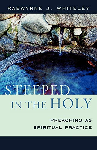 Steeped in the Holy By Raewynne J. Whiteley