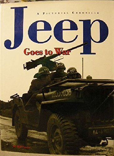 Jeep Goes to War By William Fowler