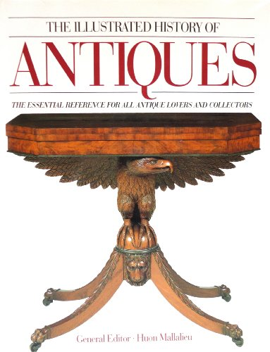 The Illustrated History of Antiques By Huon Mallalieu