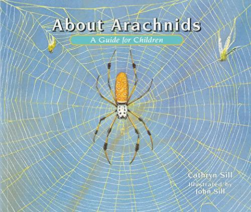 About Arachnids By Cathryn Sill