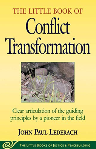 Little Book of Conflict Transformation By John Lederach
