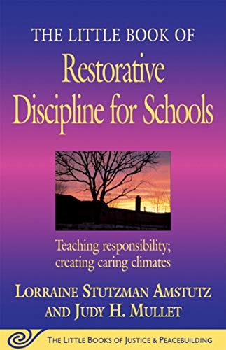 The Little Book of Restorative Discipline for Schools By Lorraine Stutzman Amstutz