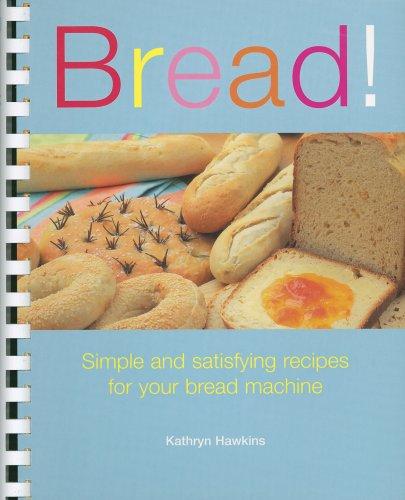 Bread! By Kathryn Hawkins