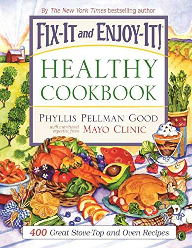 Fix-It and Enjoy-It Healthy Cookbook By Phyllis Good