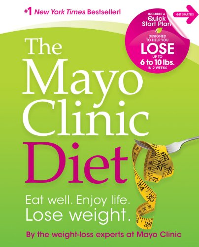 The Mayo Clinic Diet By Mayo Clinic