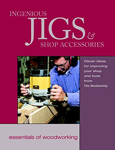 """Ingenious Jigs and Shop Accessories By """"Fine Woodworking"""" Magazine"""