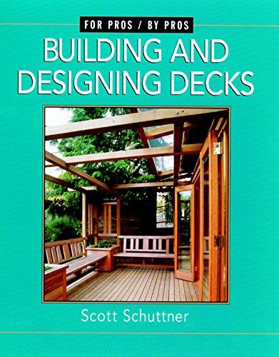 Building and Designing Decks By Scott Schuttner