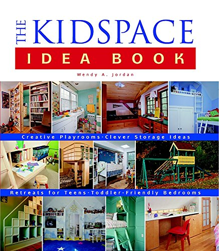 The Kidspace Idea Book By Wendy A. Jordan