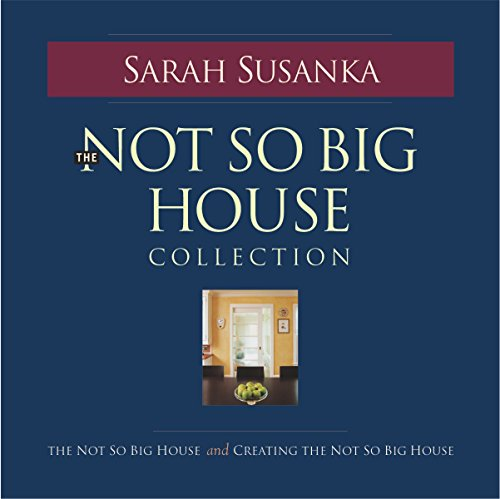 Not So Big House Collection 2 By Sarah Susanka
