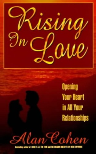 Rising in Love By Alan Cohen