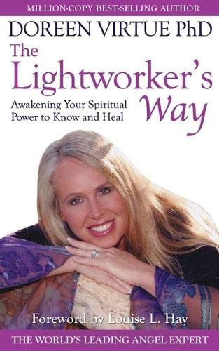 The Lightworker's Way: Awakening Your Spiritual Power to Know and Heal By Doreen Virtue