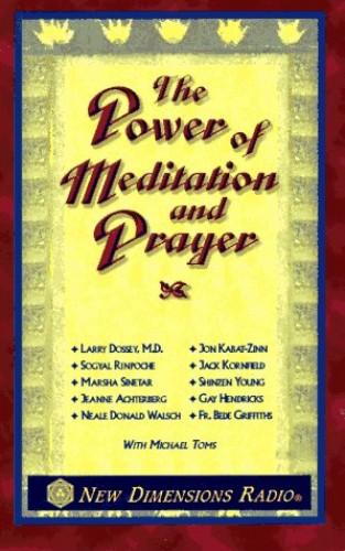 The Power of Meditation and Prayer By Jon Kabat-Zinn