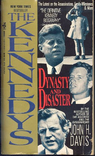 The Kennedys By Former Lecturer in History John Davis (Christ Church Oxford)