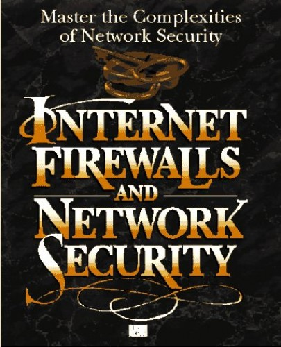Internet Firewalls and Network Security by Karanjit Siyan