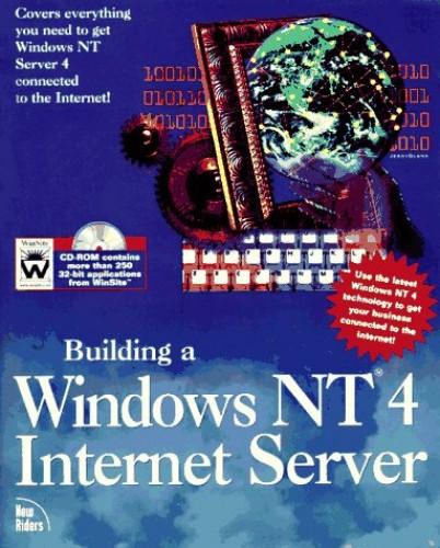 Building a Windows NT Internet Server By Eric Harper