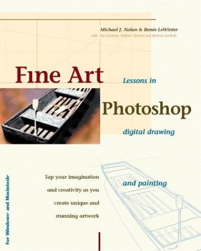 Fine Art Photoshop: Lessons in Digital Drawing and Painting By Renee LeWinter