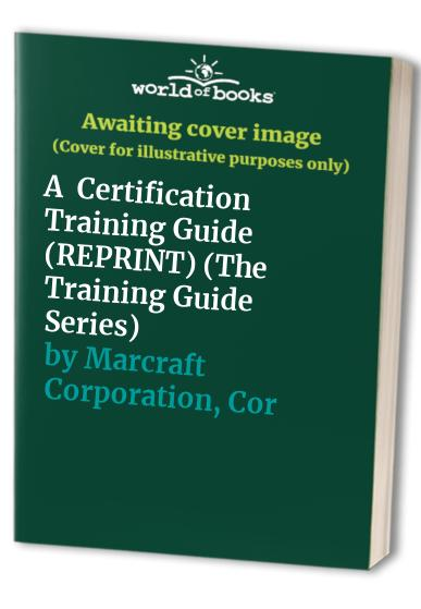 A+ Certification Training Guide (REPRINT) (Training Guides) by Charles J. Brooks