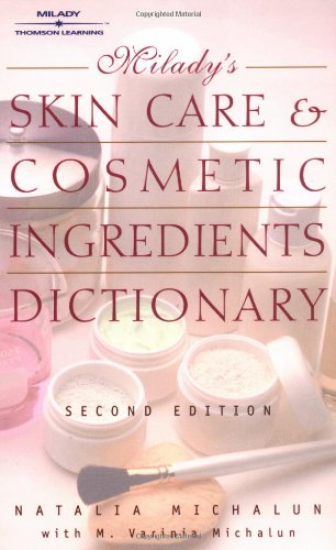 Milady's Skin Care and Cosmetic Ingredients Dictionary By Natalie Michalun