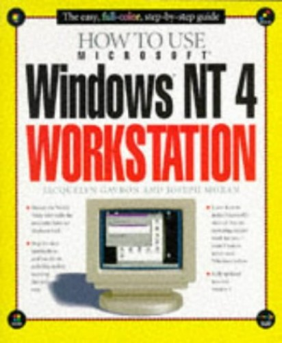How to Use Windows NT 4 Workstation By Walter J. Glenn