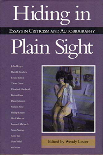 Hiding in Plain Sight By Wendy Lesser