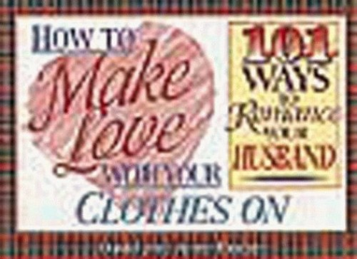How to Make Love with Your Clothes on By David J Freahm