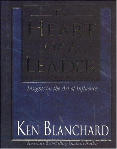 Heart of a Leader By Ken Blanchard