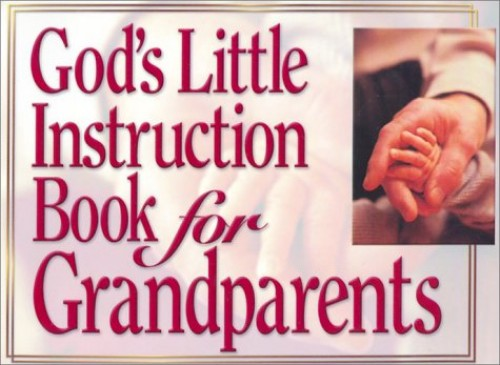 God's Little Instruction Book for Grandparents By Honor Books