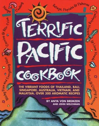 Terrific Pacific Cookbook By Anya Von Bremzen