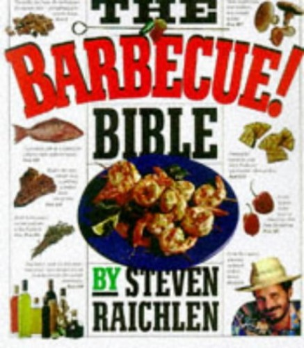 The Barbecue Bible By Steven Raichlen