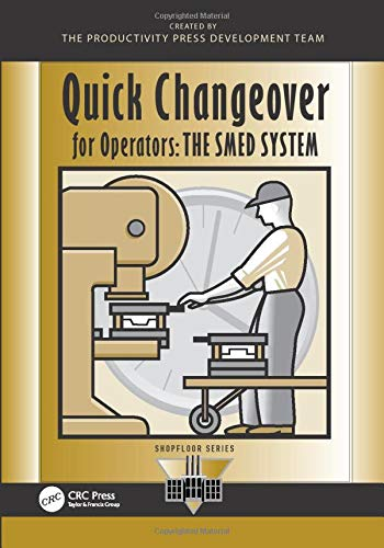Quick Changeover for Operators: The SMED System (The Shopfloor Series) By Shigeo Shingo