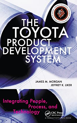 The Toyota Product Development System: Integrating People, Process, and Technology by James Morgan