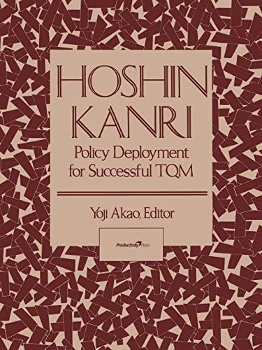 Hoshin Kanri: Policy Deployment for Successful TQM By Yoji Akao