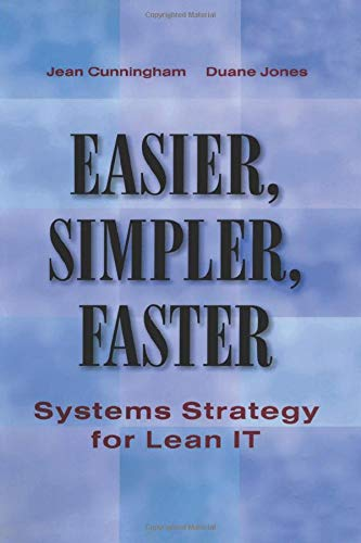 Easier, Simpler, Faster By Jean Cunningham (Jean Cunningham Consulting, Arlington Heights, IL, USA)