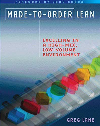 Made-to-Order Lean By Greg Lane (Low Volume Lean, Stockton, CA, USA)