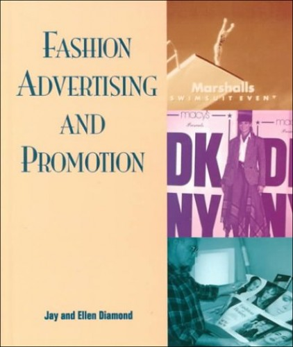 Fashion Advertising and Promotion By Jay Diamond