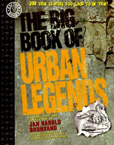 The Big Book of Urban Legends By Edited by Jan Harold Brunvand