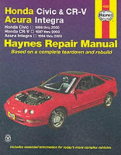 Honda Civic and CR-V Acura Integra Automotive Repair Manual By Larry Warren