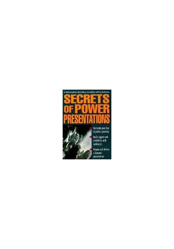 The Secrets of Power Presentations By William Hendricks