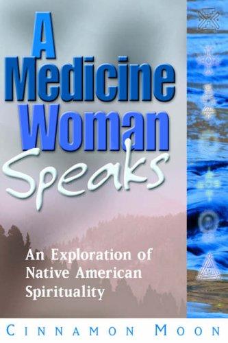 A Medicine Woman Speaks By Cinnamon Moon