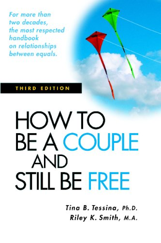 How to be a Couple and Still be Free By Tina B. Tessina