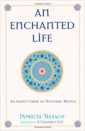 An Enchanted Life By Patricia Telesco