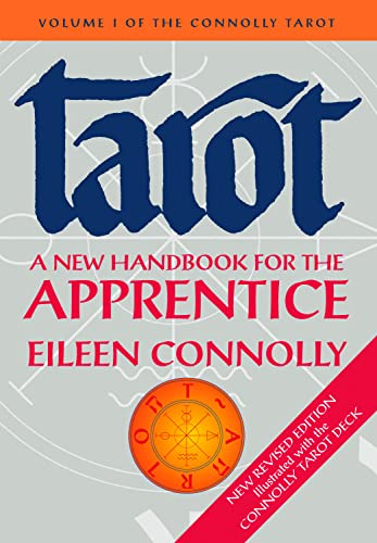 Tarot - A New Handbook for the Apprentice by Eileen Connolly